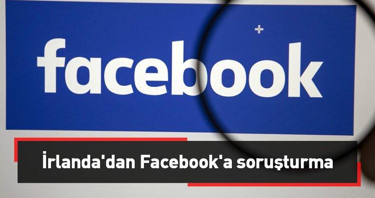 İrlanda'dan Facebook'a veri ihlali soruşturması