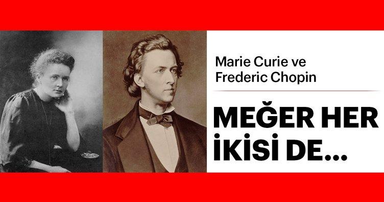 Marie Curie ve Frederic Chopin kimdir? Curie ve Chopin'in ortak noktaları nedir?