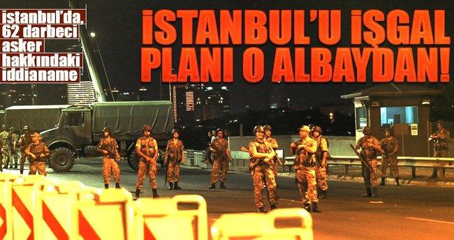 İstanbul'u işgal planı o Albaydan