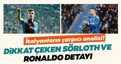 İtalyanların çarpıcı analizi! Dikkat çeken Sörloth ve Ronaldo detayı
