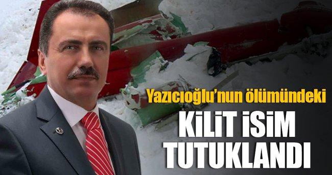 Yazıcıoğlu'nun ölümündeki kilit isim tutuklandı!