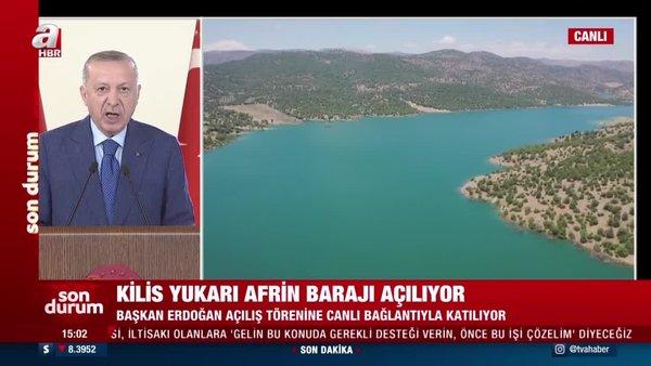 Başkan Erdoğan'dan Yukarı Afrin Barajı Açılış Töreni'nde önemli açıklamalar