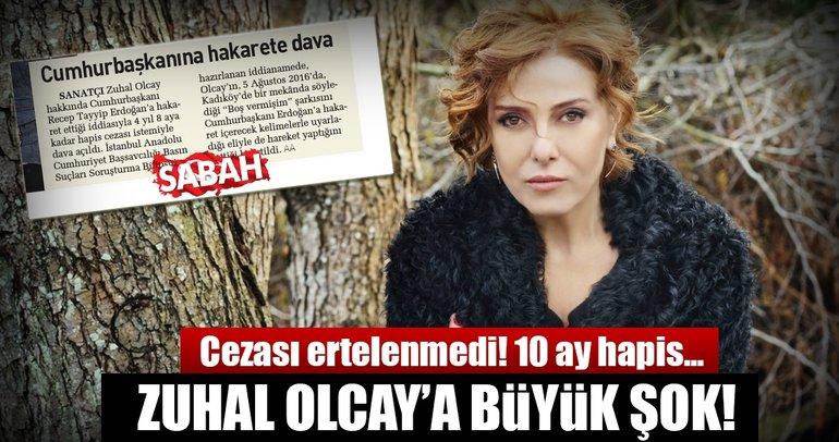 Zuhal Olcay'a Cumhurbaşkanına hakaretten 10 ay hapis cezası!