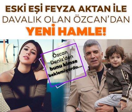 Eski eşi Feyza Aktan ile davalık olan Özcan Deniz'den yeni hamle! Özcan Deniz'den bunu kimse beklemiyordu...