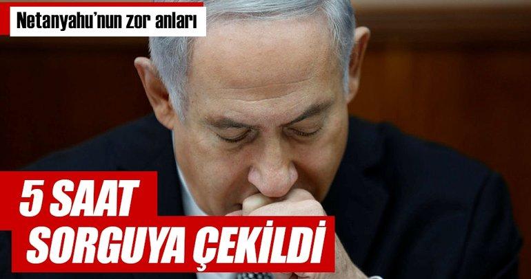 Netanyahu 5 saat sorguladı
