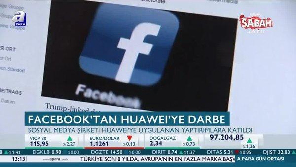 Huawei'ye Google'dan sonra Facebook'tan da darbe!