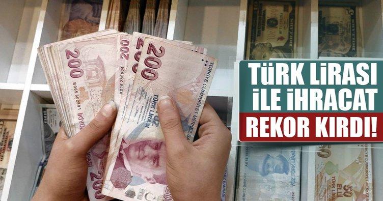 Türk Lirası ile ihracat rekor üstüne rekor kırıyor!