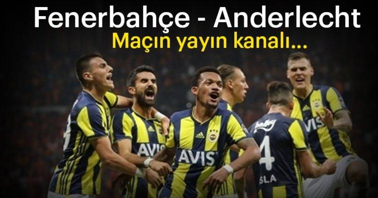 Son dakika haberi: Fenerbahçe Anderlecht maçı hangi kanalda? Fenerbahçe maçı hangi kanalda saat kaçta başlıyor?