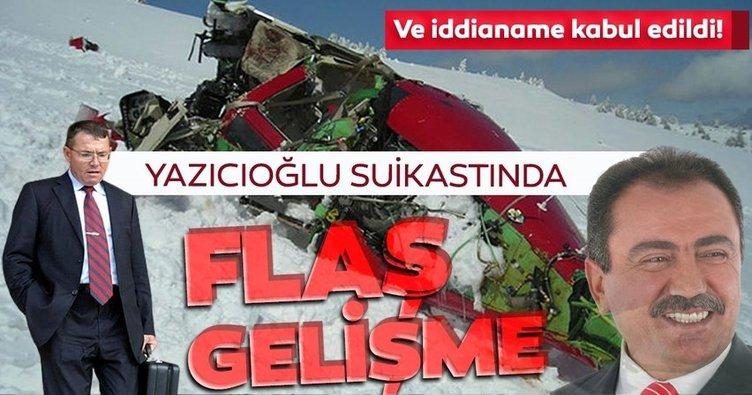 Muhsin Yazıcıoğlu soruşturmasında flaş gelişme: İddianame kabul edildi