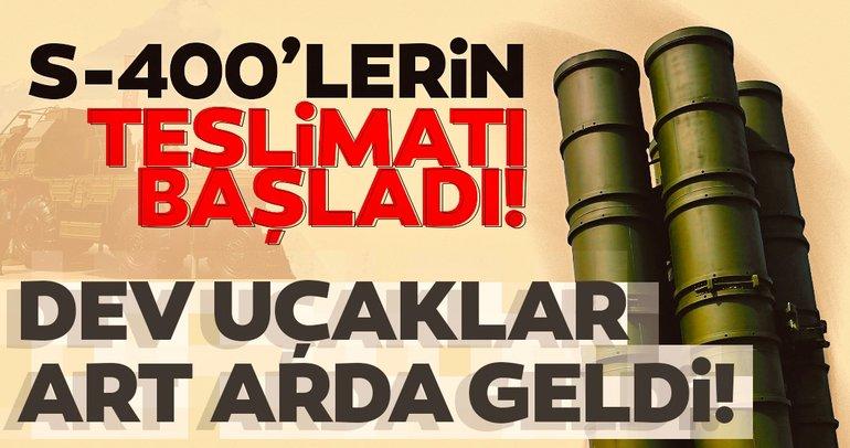 Son Dakika Haberi: S-400'ler Türkiye'ye teslim ediliyor
