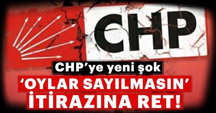 CHP'ye yeni şok... 'Oylar sayılmasın' itirazına ret!