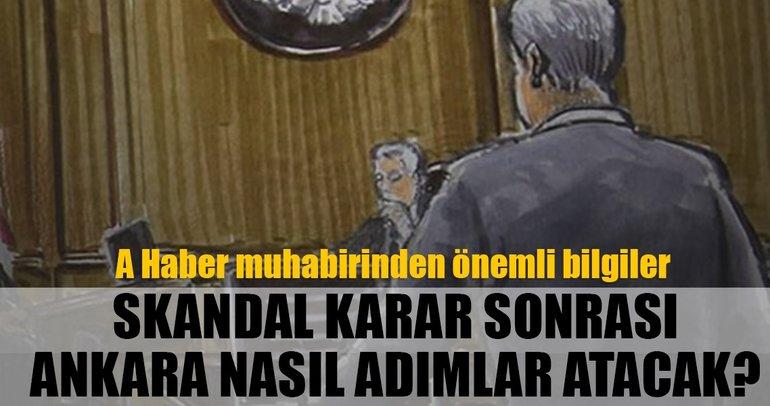 ABD'deki skandal karar sonrası Ankara nasıl adımlar atacak?