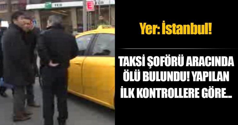 Beşiktaş'ta taksi şoförü ölü bulundu
