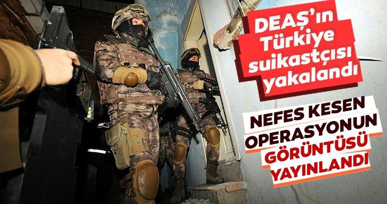 Son dakika: DEAŞ'ın Türkiye suikastçısı yakalandı! İşte nefes kesen görüntüler...