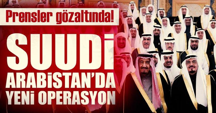 Suudi Arabistan'da yeni operasyon: Prensler gözaltında