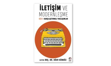 İletişim ve Modernleşme cilt:1 Karşılaştırmalı Yaklaşımlar raflarda