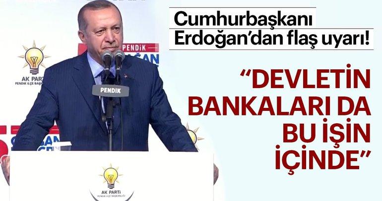 Cumhurbaşkanı Erdoğan İstanbul'dan uyardı