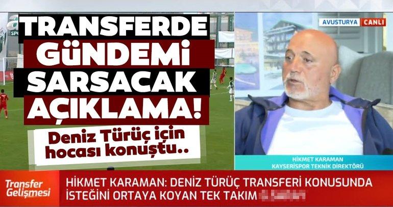 Son dakika: Deniz Türüç, Galatasaray'a daha yakın