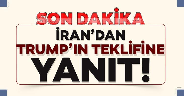 Son dakika: İran'dan Trump'ın teklifine yanıt!
