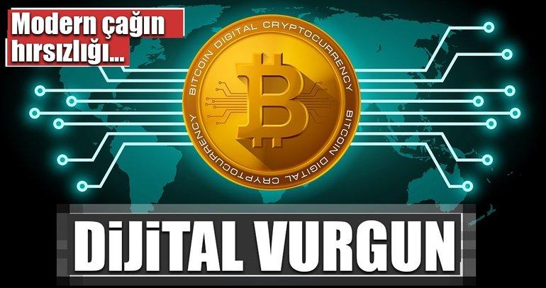 Modern çağın hırsızlığı: Dijital vurgun