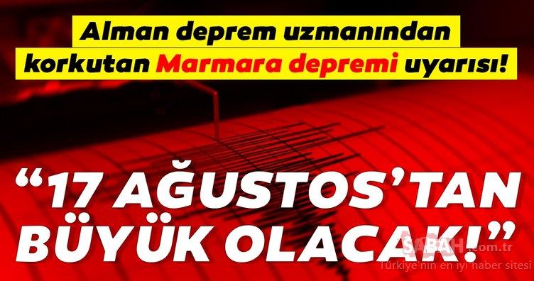 Alman deprem uzmanından son dakika korkutan Marmara depremi uyarısı! '17 Ağustos'tan büyük olacak'