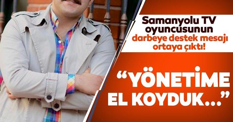 Samanyolu TV oyuncusu Süleyman Sacit Konuk'un darbeye destek mesajı ortaya çıktı!