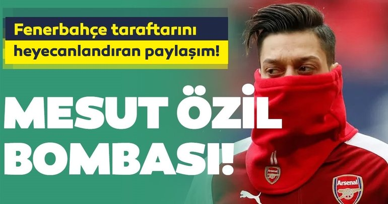 Son dakika Fenerbahçe transfer haberleri! Mesut Özil'in paylaşımından sonra Fenerbahçe taraftarının heyecanlı bekleyişi sürüyor