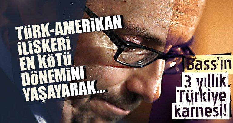 Türk-Amerikan ilişkileri Bass ile en kötü dönemini yaşadı