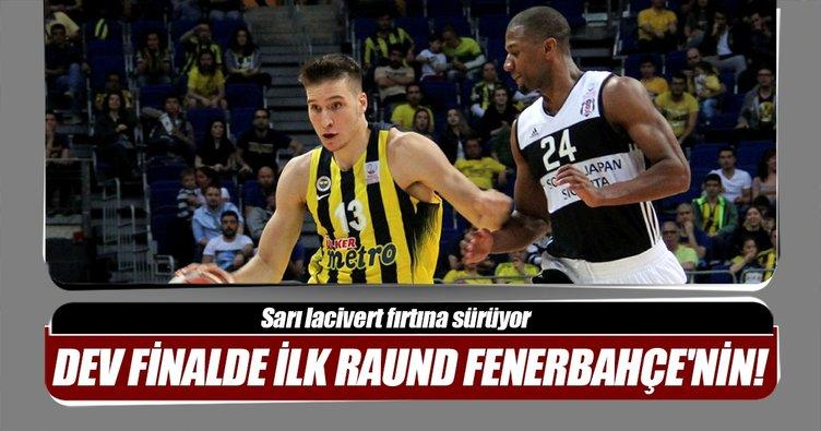 Dev finalde ilk raund Fenerbahçe'nin!