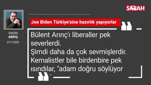 Engin Ardıç 'Joe Biden Türkiye'sine hazırlık yapıyorlar'