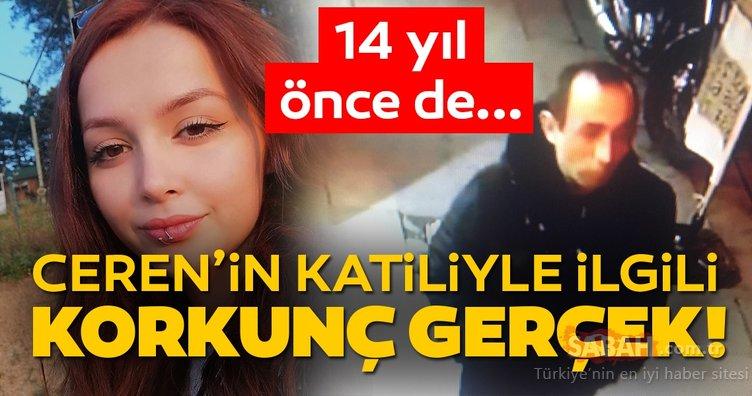 Ceren Özdemir'in katili 14 yıl önce de bir çocuğu öldürmüş! Ceren Özdemir cinayeti hakkında kan donduran son dakika haberi
