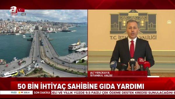 İstanbul Valisi Yerlikaya'dan corona virüsü açıklaması: 300 bin koli gıda dağıtılacak...