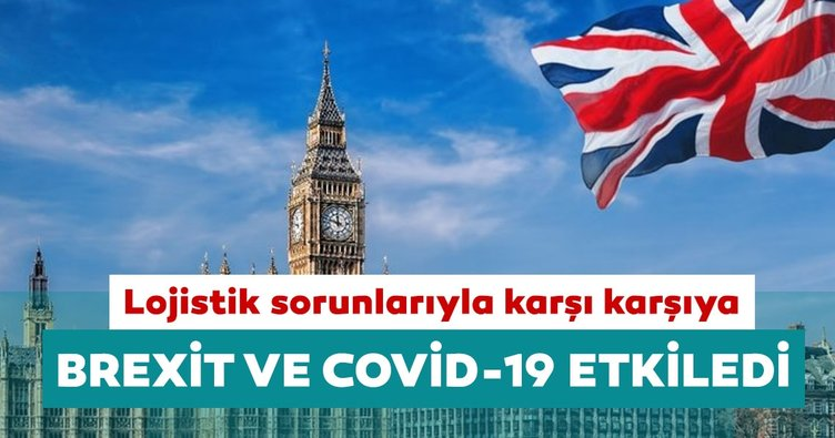 İngiltere lojistik sorunlarıyla karşı karşıya: Brexit ve Covid-19 etkiledi