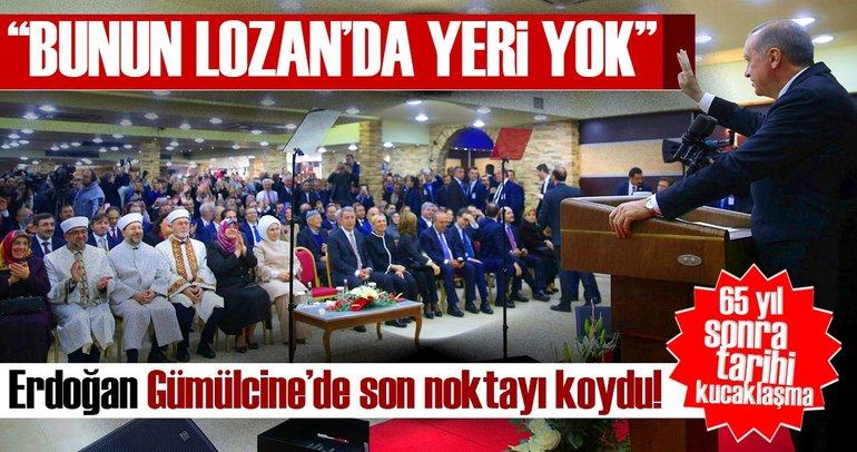 Cumhurbaşkanı Erdoğan: 'Bunun Lozan'da yeri yok'