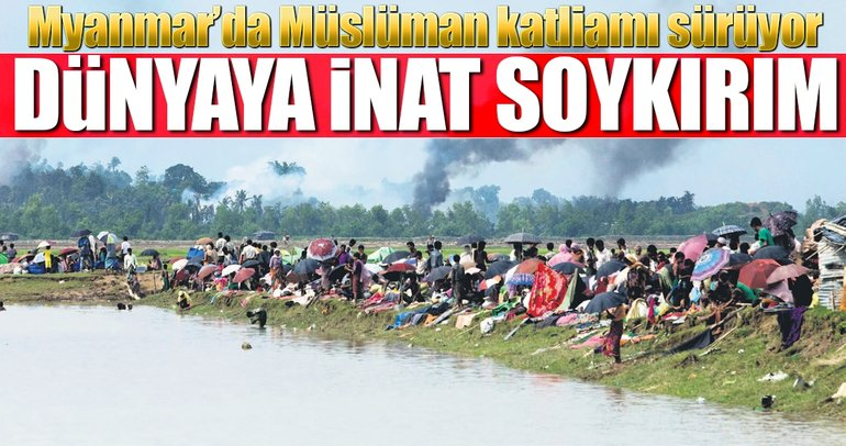 Myanmar'da soykırım sürüyor