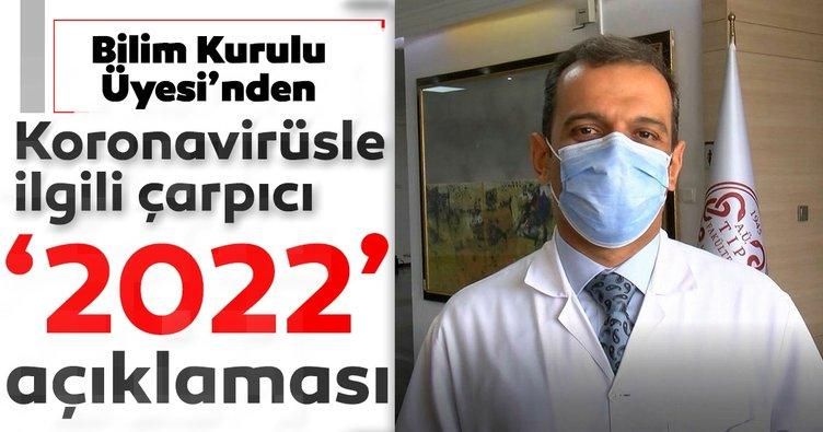 Bilim Kurulu Üyesi'nden son dakika koronavirüs açıklaması! 2022 yılından itibaren...