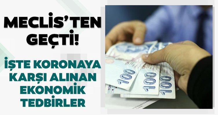 Son dakika: Coronavirüse karşı alınan ekonomik önlem paketi Meclis'ten geçti! İşte alınan ekonomik tedbirler