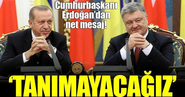 Cumhurbaşkanı Erdoğan: Tanımayacağız!
