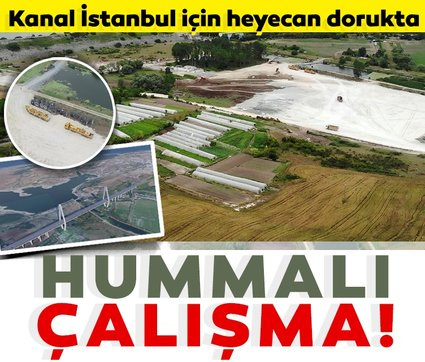 Kanal İstanbul için heyecan dorukta: İşte hummalı çalışma