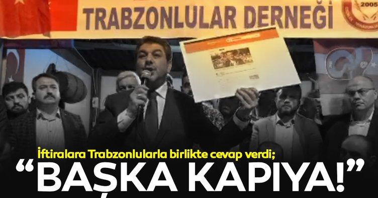 Göksu iftiralara Trabzonlular Derneği'nde cevap verdi: Operasyon heveslileri başka kapıya!