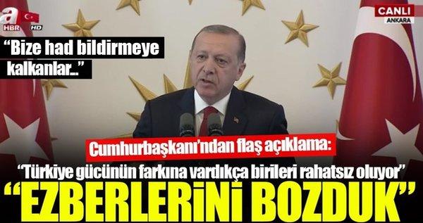 Cumhurbaşkanı Erdoğan: Ezberlerini bozduk