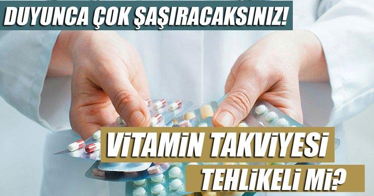 Vitamin takviyesi tehlikeli