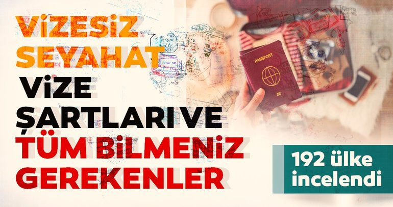 192 ülke incelendi! İşte Türk vatandaşlarının vizesiz gidebileceği ülkeler, vize şartları ve tüm bilmeniz gerekenler...