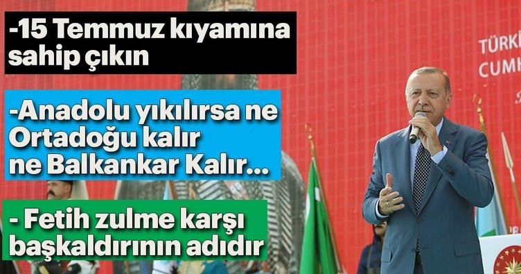 Başkan Erdoğan: Anadolu yıkılırsa ne Ortadoğu ne Balkanlar kalır