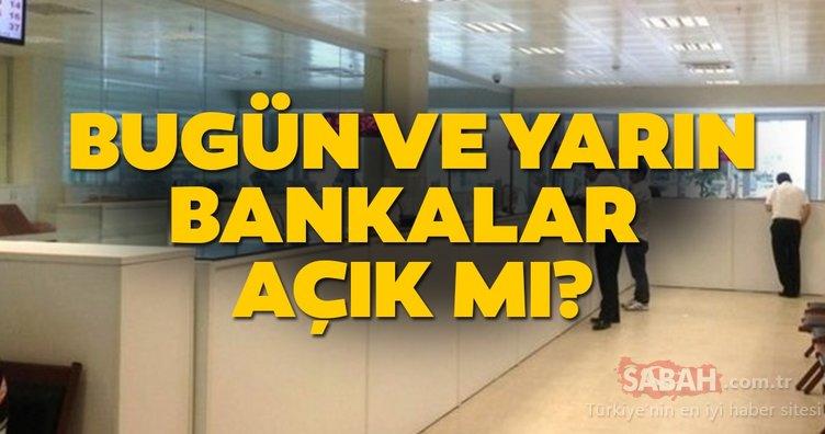 Bankalar bugün açık mı? 15-16 Ağustos'ta bankalar açık mı ve çalışıyor mu? İşte 2019 çalışma saatleri bilgisi