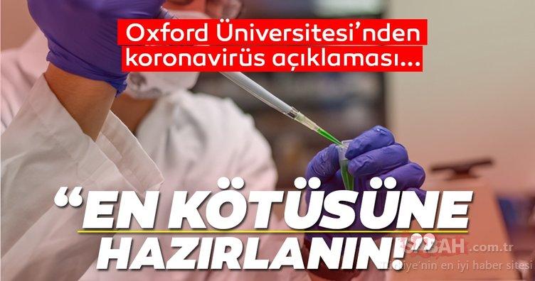 Corona virüsü aşı çalışmalarından son dakika haberi! Oxford'tan Covid-19 açıklaması: En kötüsüne hazırlanın!