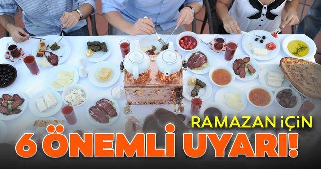Ramazan için 6 önemli uyarı