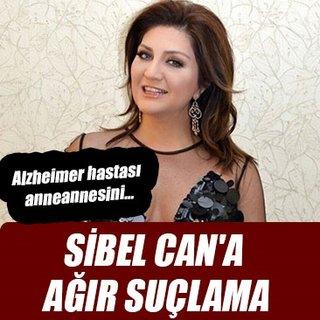 Sibel Can'a ağır suçlama