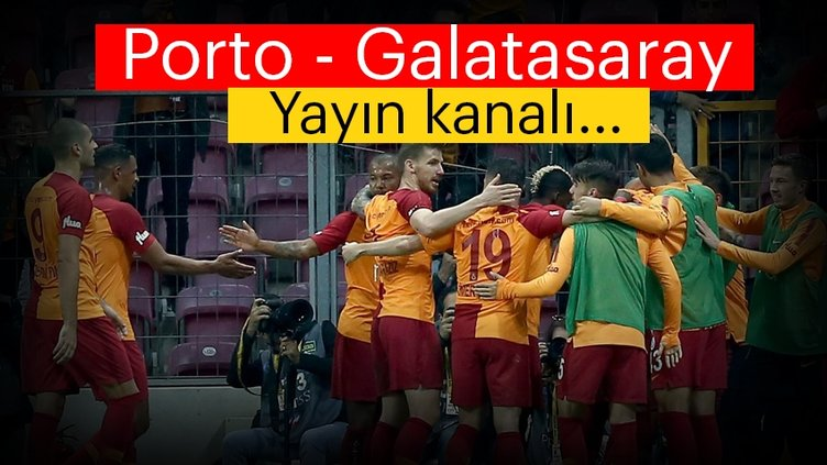 Son Dakika Haberi | Porto Galatasaray maçı hangi kanalda yayınlanacak? - Porto Galatasaray maçı hangi kanalda saat kaçta?