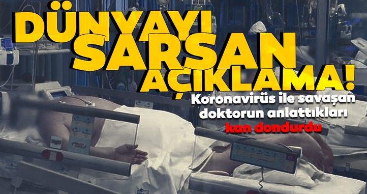 CORONA VİRÜSÜ SON DAKİKA: Dünya bu açıklama ile sarsıldı! Coronavirüsü ile mücadele eden doktorun söyledikler gündeme bomba gibi düştü